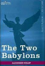 two babylons the two babylons hislop 9781599866543