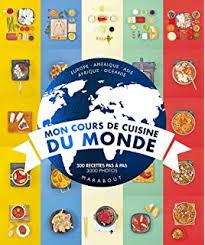 la cuisine du monde mon cours de cuisine amazon co uk marabout 9782501075190 books