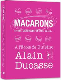 livre cuisine ducasse recette des macarons à la meringue française par alain ducasse l