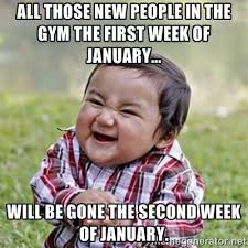 New Years Gym Meme - new year resolutions for the fitness industry focus gym