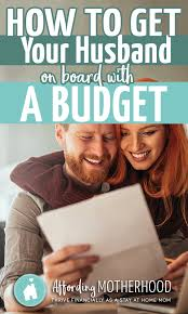 how to get your husband on board with a budget