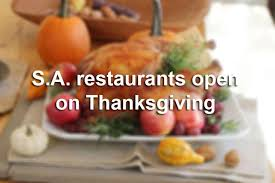 where to eat in san antonio this thanksgiving san antonio express news