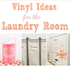 Laundry Room Decorating Accessories by Laundry Room Decorating With Vinyl Crafting In The Rain