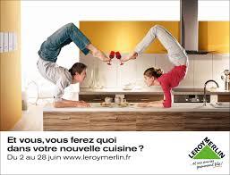 leroy merlin cuisines uip s leroy merlin print advert by kuryo contortionists ads of the