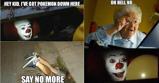 Pokemon Kid Meme - the 15 most hilarious pennywise the clown memes on the internet