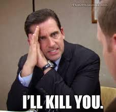 I Hate You Meme - the office isms michael scott memes