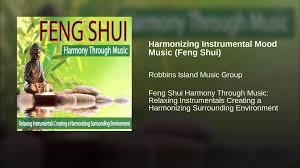 harmonizing instrumental mood music feng shui youtube