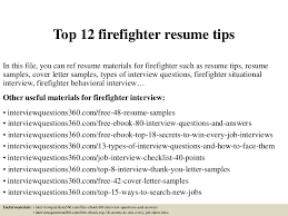 Firefighter Resume Examples top12firefighterresumetips 150402033836 conversion gate01 thumbnail 4 jpg cb u003d1427963962