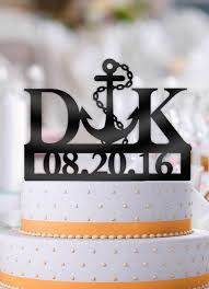anchor wedding cake topper personalized nautical anchor with initials and date wedding cake