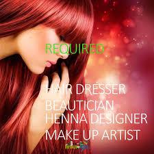 Beautician Jobs Hair Dresser Henna Designer Beautician Make Up Artist Required