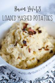 best mashed potatoes recipe for thanksgiving bacon lovers loaded mashed potatoes recipe u0026 a giveaway