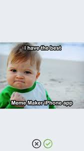 Best Meme Creator App For Iphone - meme maker make a meme with easy meme generator app on the app store