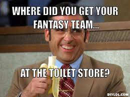 Team Meme - fantasy football meme where did you get your fantasy team at