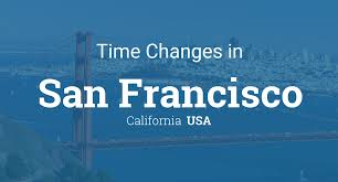 time changes in year 2017 for usa california san francisco