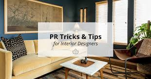 10 pr tips interior designers should live by ivy