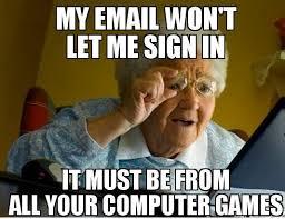 Computer Grandma Meme - computer games vs grandma