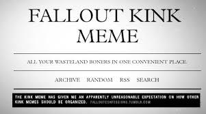 Kink Memes - fallout kink meme falloutconfessions the kink meme has given me