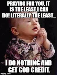 Praying Memes - baby praying meme generator imgflip