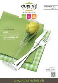 cuisine plaisir fr calaméo cuisine plaisir catalogue printemps eté 2015