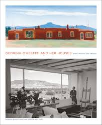 House Plans Georgia Georgia O U0027keeffe And Her Houses Ghost Ranch And Abiquiu Barbara