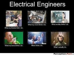 Electrical Engineer Meme - electrical engineers what society thinks i do what my mom thinks