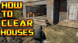 pubg strategy how to clear houses in battlegrounds pubg end game strategy