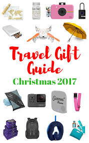 travel gift guide for christmas 2017 christmas 2017 travel
