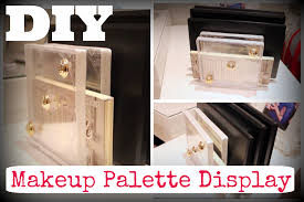 diy make up palette display youtube