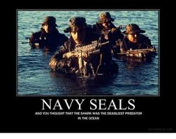 Funny Navy Memes - navy seals and you thought that theshark was the deadliest predator