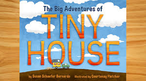 books about home design the big adventures of tiny house a new children u0027s book by susan