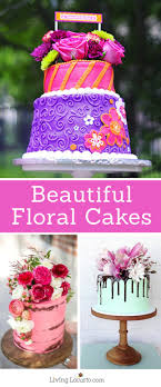 a birthday cake beautiful floral cakes pretty birthday cake ideas