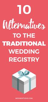 wedding registry book alternatives to the traditional wedding registry