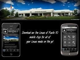 lexus route 10 jersey lexus dealership mobile app lexus of route 10