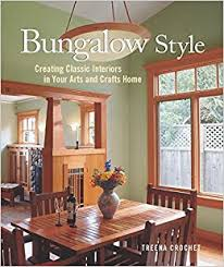 arts and crafts homes interiors bungalow style creating classic interiors in your arts and crafts