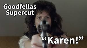 Karen Meme - goodfellas just the times people say karen youtube