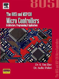 the 8051 and msp430 micro controllers architecture programming