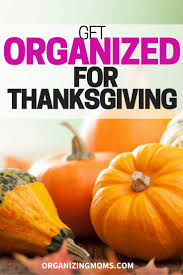 get organized for thanksgiving organizing