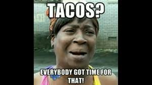 Taco Memes - taco day meme day best of the funny meme