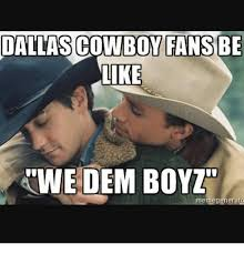 Dallas Cowboys Memes - dallas cowboy fans be like kwe dem boyz meme generato dallas