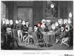 Congress Meme - congress of vienna memes by guest 1485 meme center