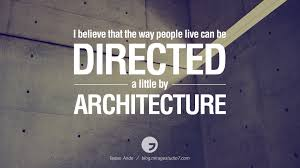 28 inspirational architecture quotes by architects and