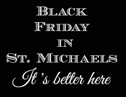 michaels black friday black friday in st michaels nov 24 2017 st michaels