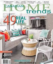Trends Magazine Home Design Ideas Canadian Home Trends Winter 2017 Free Pdf Magazine Download