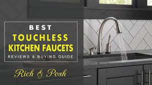 touch activated kitchen faucet best touchless kitchen faucets reviews buying guide rich and posh