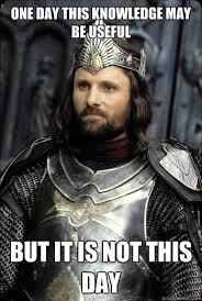 Aragorn Meme - king aragorn memes quickmeme