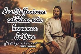 imagenes catolicas para compartir las reflexiones católicas más hermosas de dios gratis etiquetate