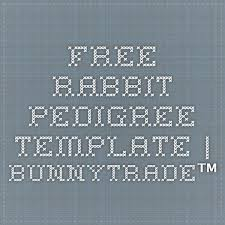 rabbit pedigree template 28 images fur and feather stationery