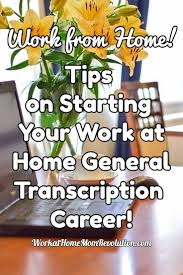 work at home transcription tips on getting started work at home