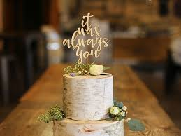 wood cake toppers it was always you wood cake topper rustic wood topper