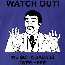 Neil Degrasse Tyson Badass Meme - trollface t shirts watch out we got a badass over here men s